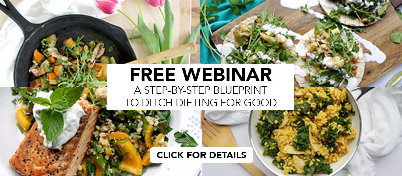 Free Webinar Banner. A Step-By-Step Blueprint to Ditch Dieting for Good.