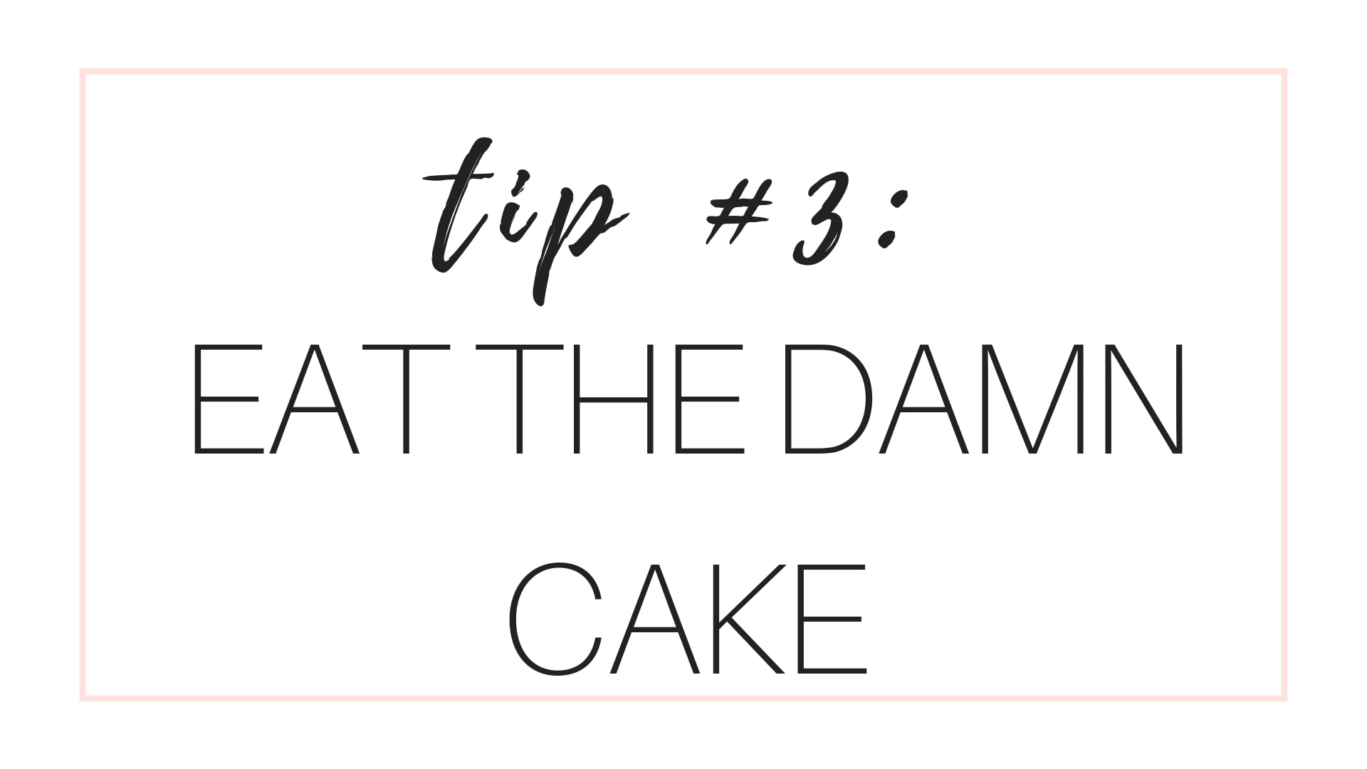 Manage Cravings Tip #3: Eat the Damn Cake