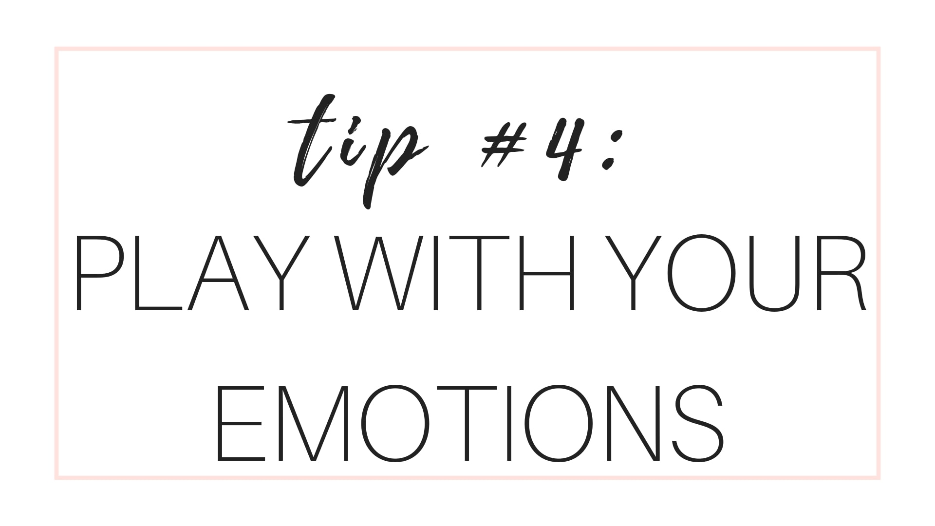 Manage Cravings Tip #4: Play With Your Emotions