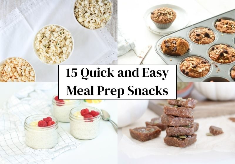 15 Quick and Easy Meal Prep Snacks