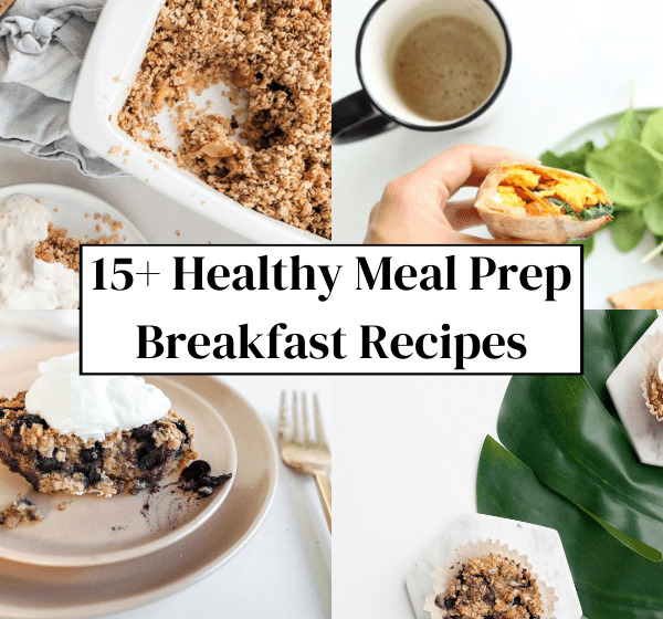 15+ Healthy Meal Prep Breakfast Recipes