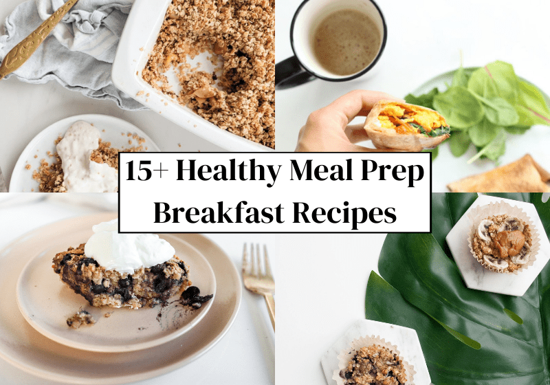 15+ Healthy Meal Prep Breakfast Recipes banner with four different breakfast recipe photos by Lindsay Pleskot, Dietitian.